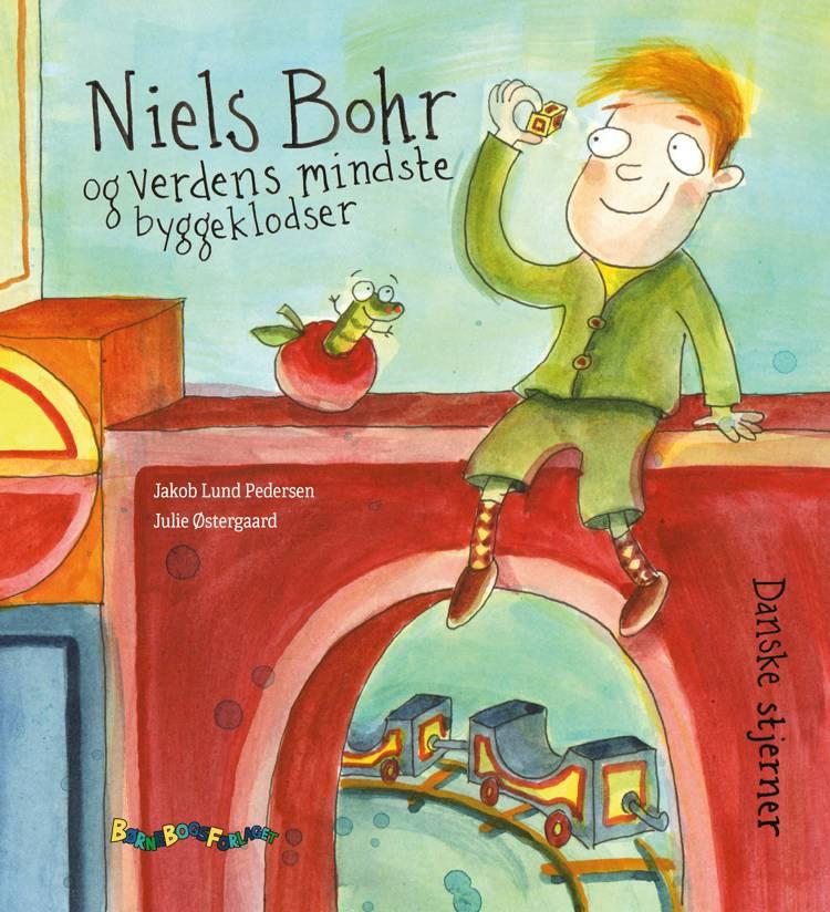 Niels Bohr og verdens mindste byggeklodser af Jakob Lund Pedersen
