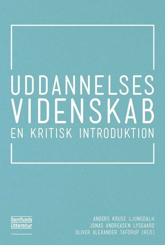 Uddannelsesvidenskab af Jonas Andreasen Lysgaard og Oliver Tafdrup og Anders Kruse Ljungdalh