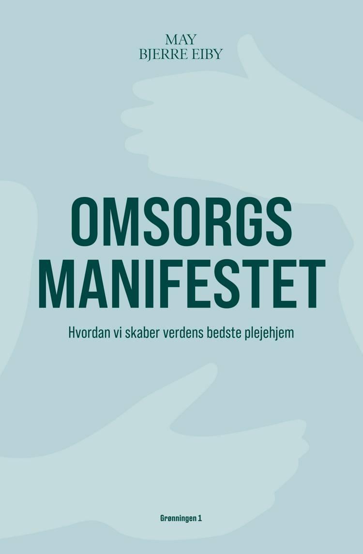 Omsorgsmanifestet af May Bjerre Eiby