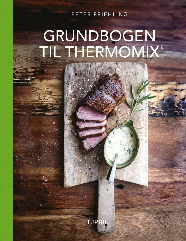 Grundbogen til Thermomix ® af Peter Friehling