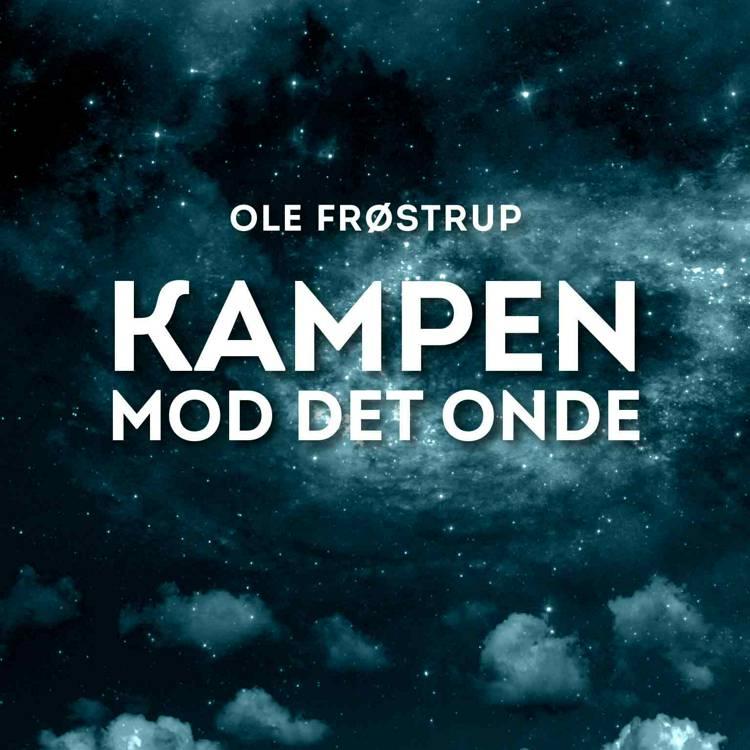 Kampen mod det onde af Ole Frøstrup
