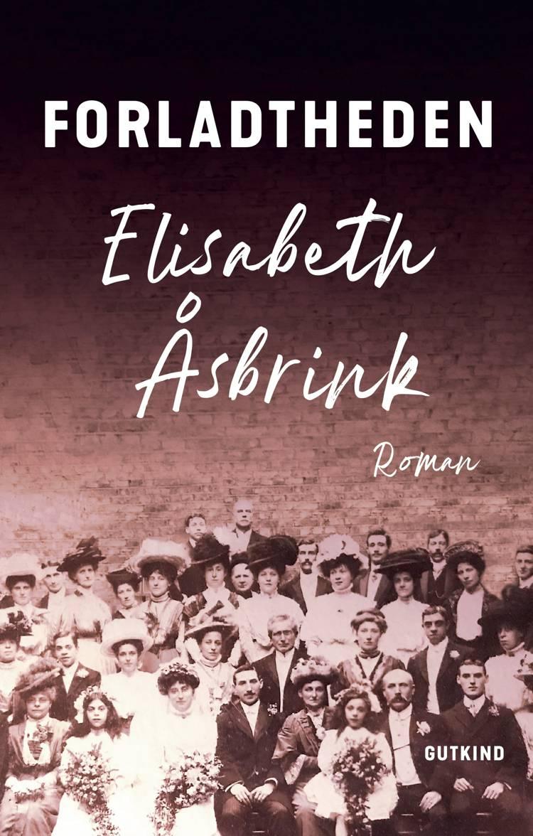 Forladtheden af Elisabeth Åsbrink