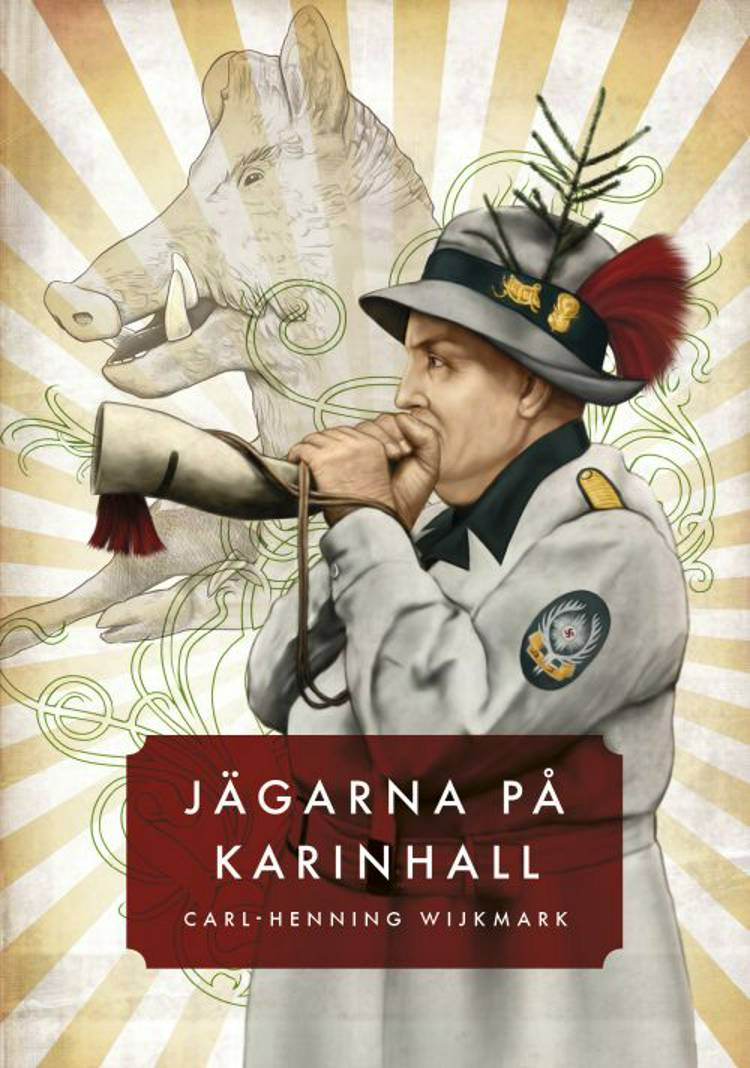 Jägarna på Karinhall af Carl-Henning Wijkmark