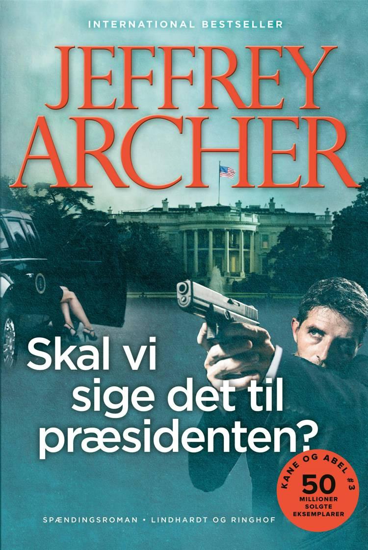 Skal vi sige det til præsidenten? af Jeffrey Archer