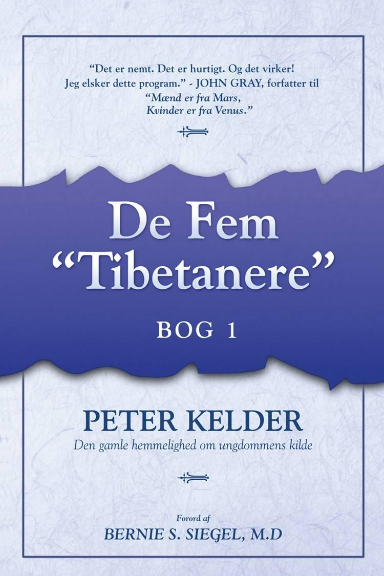 De fem tibetanere eller Den gamle hemmelighed om ungdommens kilde af Peter Kelder