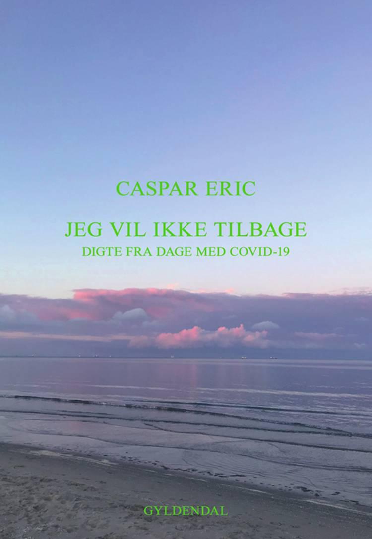 Jeg vil ikke tilbage af Caspar Eric