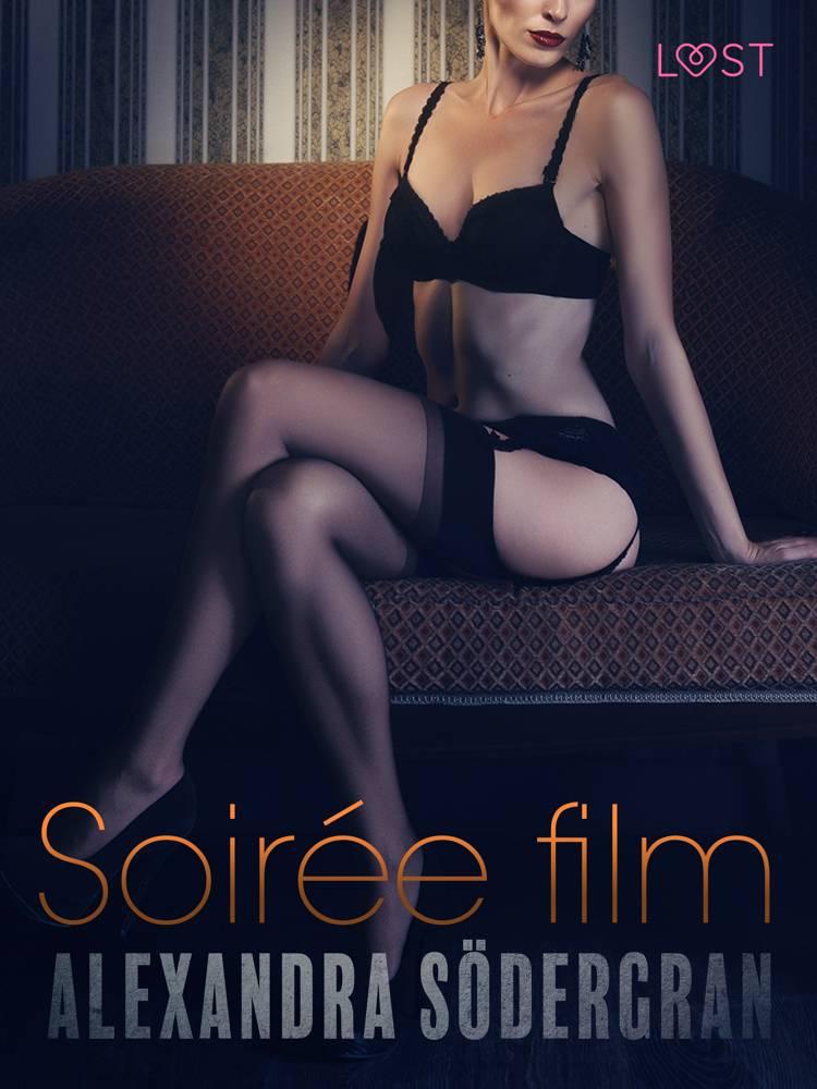 Soirée film - Une nouvelle érotique af Alexandra Södergran