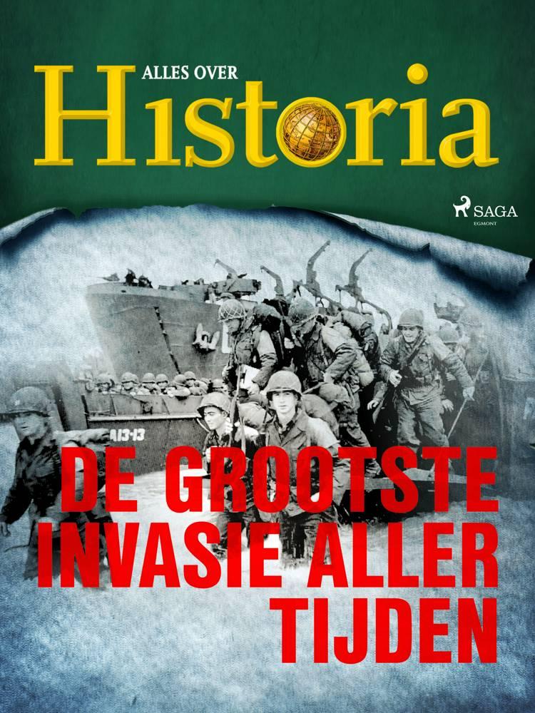 De grootste invasie aller tijden af Alles over Historia