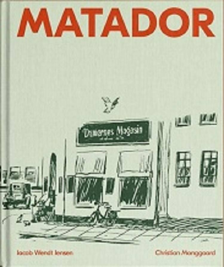 MATADOR af Christian Monggaard og Jacob Wendt Jensen