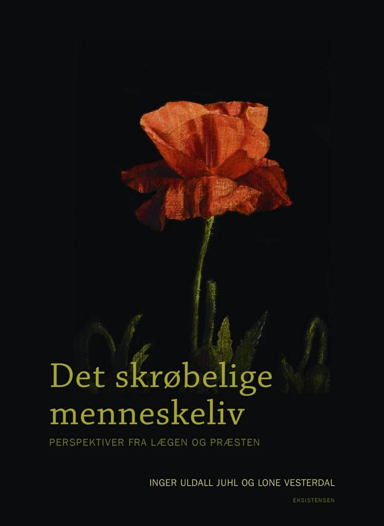 Det skrøbelige menneskeliv af Lone Vesterdal og Inger Uldall Juhl
