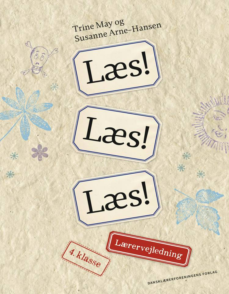 Læs! Læs! Læs! Lærervejledning. 4. klasse af Trine May og Susanne Arne-Hansen
