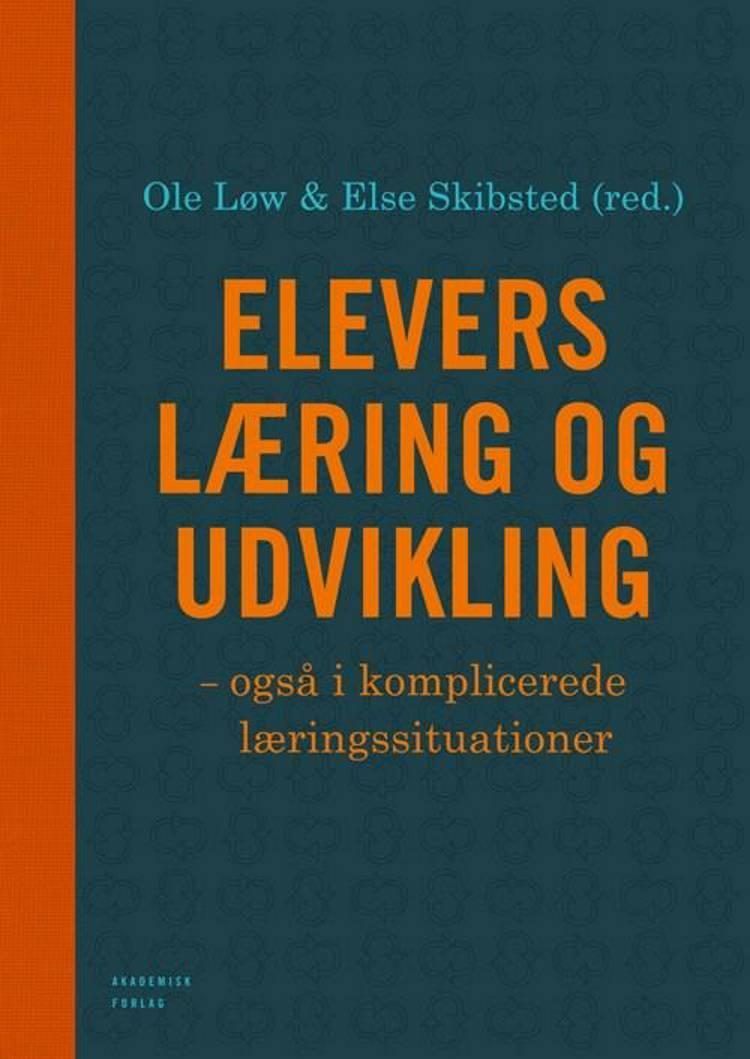 Elevers læring og udvikling - også i komplicerede læringssituationer af Ole Løw og Else Skibsted
