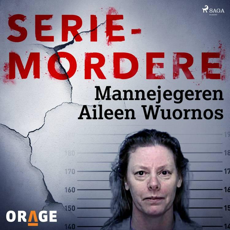 Mannejegeren Aileen Wuornos af Orage