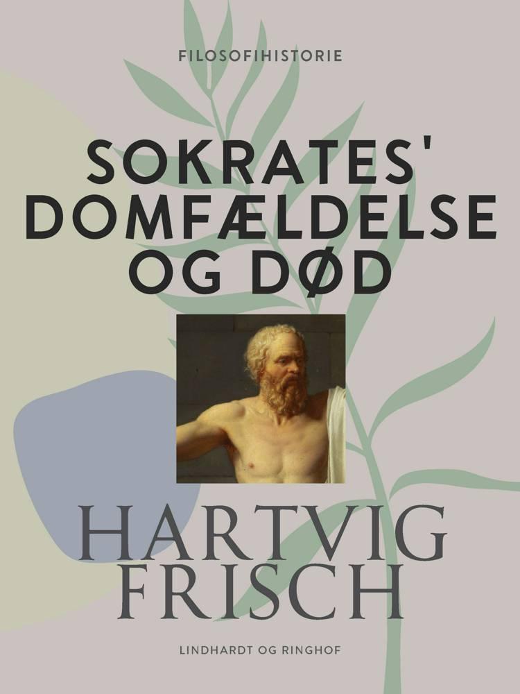 Sokrates' domfældelse og død af Hartvig Frisch