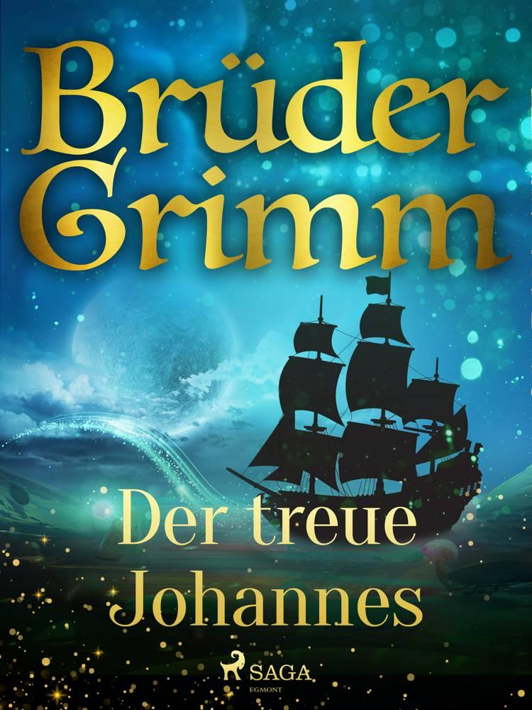 Der treue Johannes af Brüder Grimm