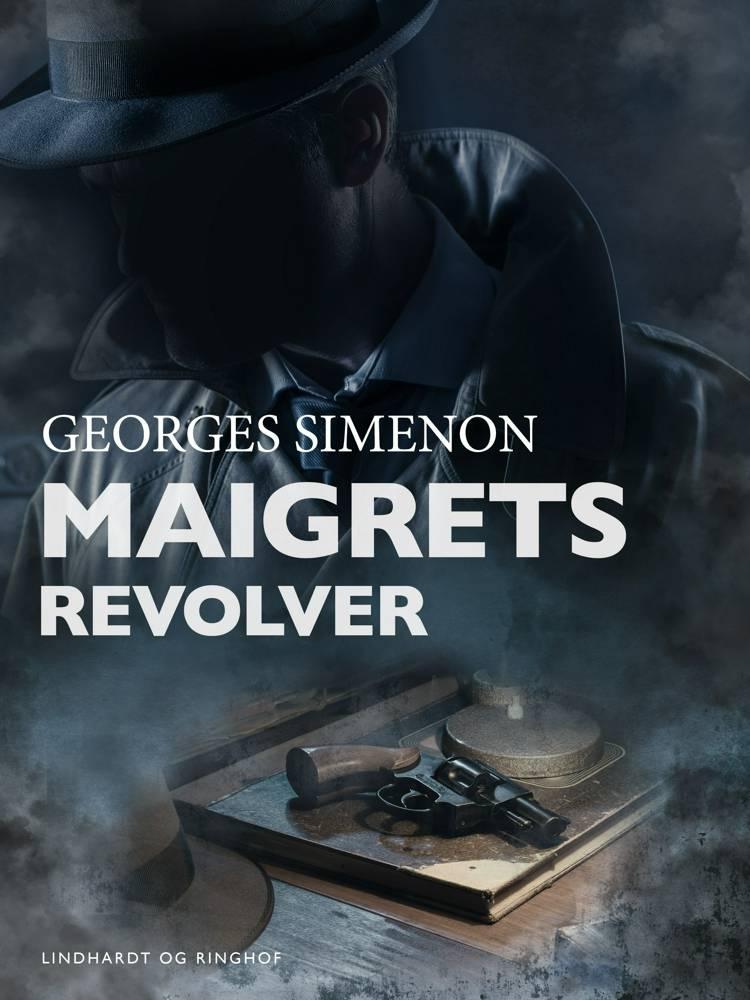 Maigrets revolver af Georges Simenon
