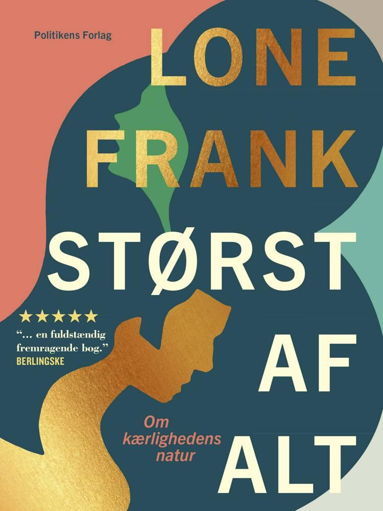 Størst af alt af Lone Frank