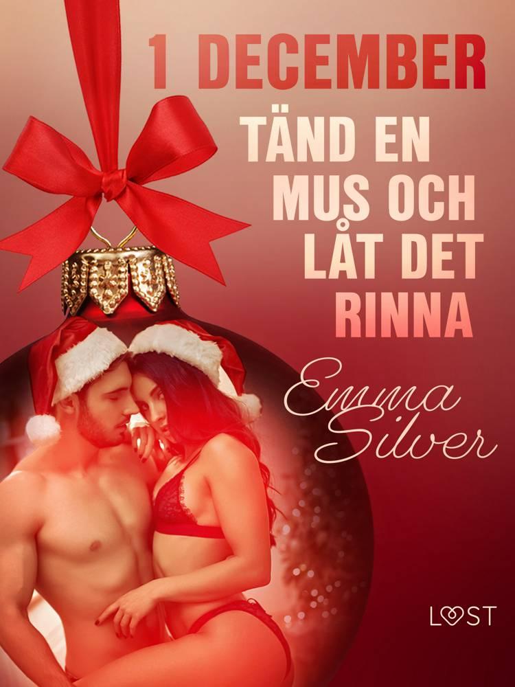 1 december: Tänd en mus och låt det rinna - en erotisk julkalender af Emma Silver