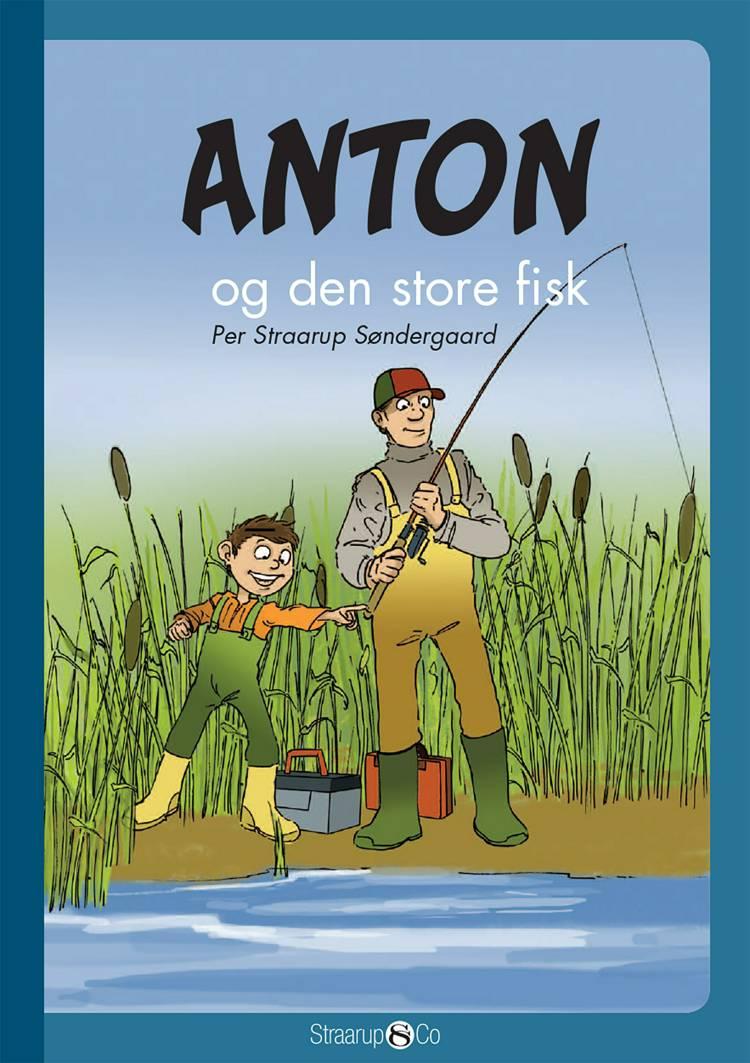 Anton og den store fisk af Per Straarup Søndergaard
