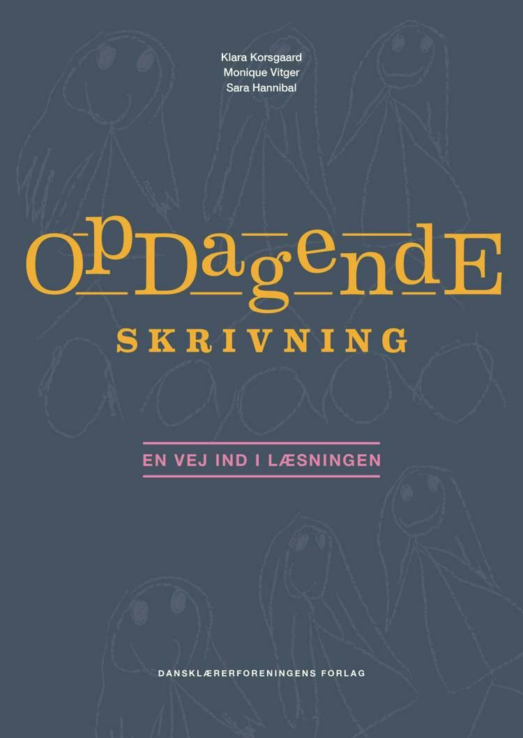 Opdagende skrivning af Klara Aalbæk Korsgaard, Monique Vitger og Sara Hannibal