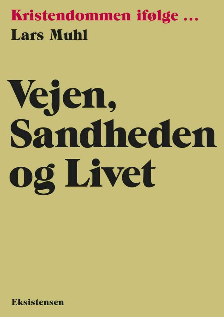 Vejen, sandheden og livet af Lars Muhl