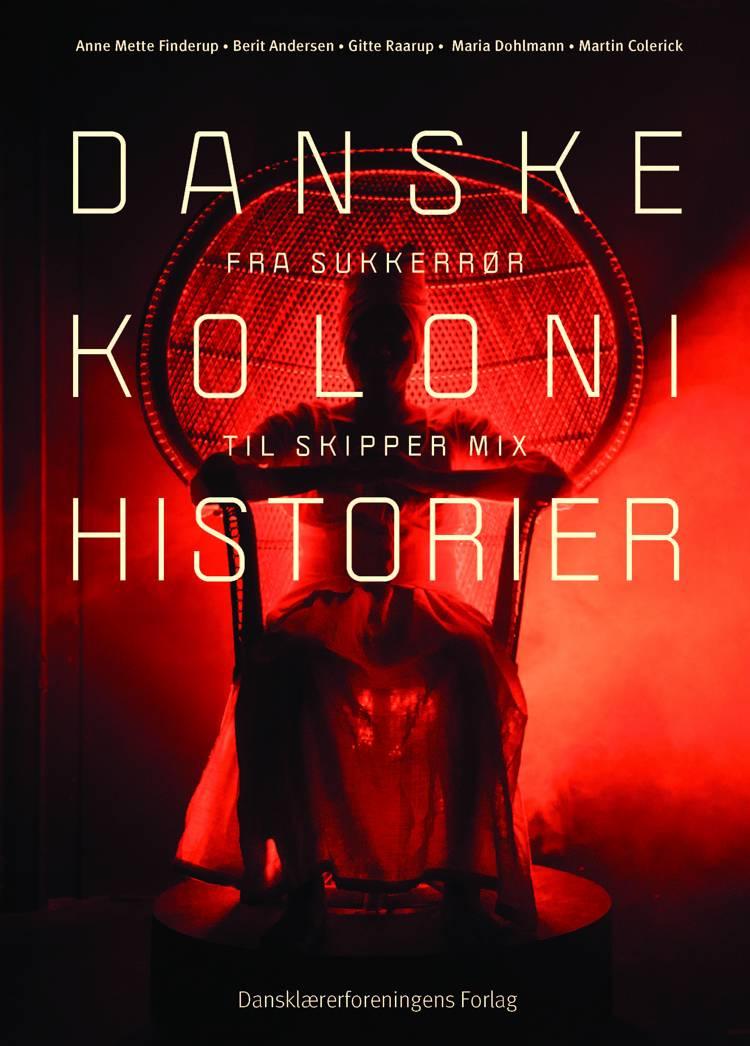 Danske kolonihistorier. Grundbog