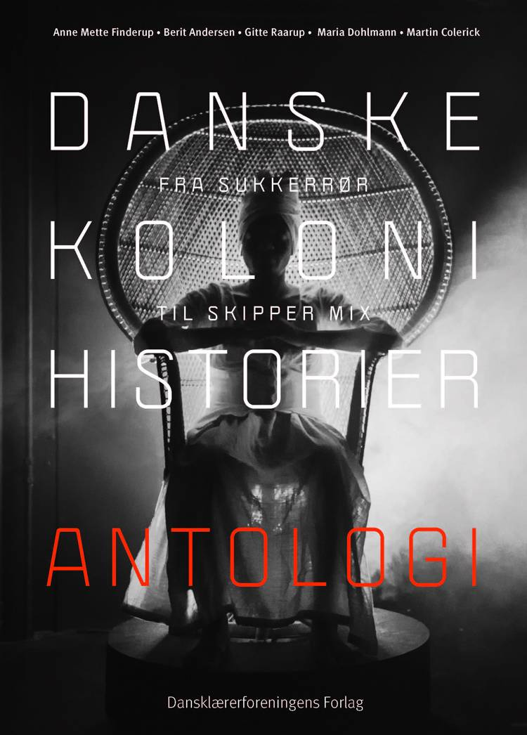Danske kolonihistorier. Antologi