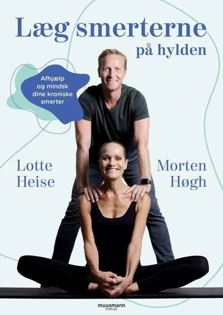 Læg smerterne på hylden af Lotte Heise og Morten Høgh
