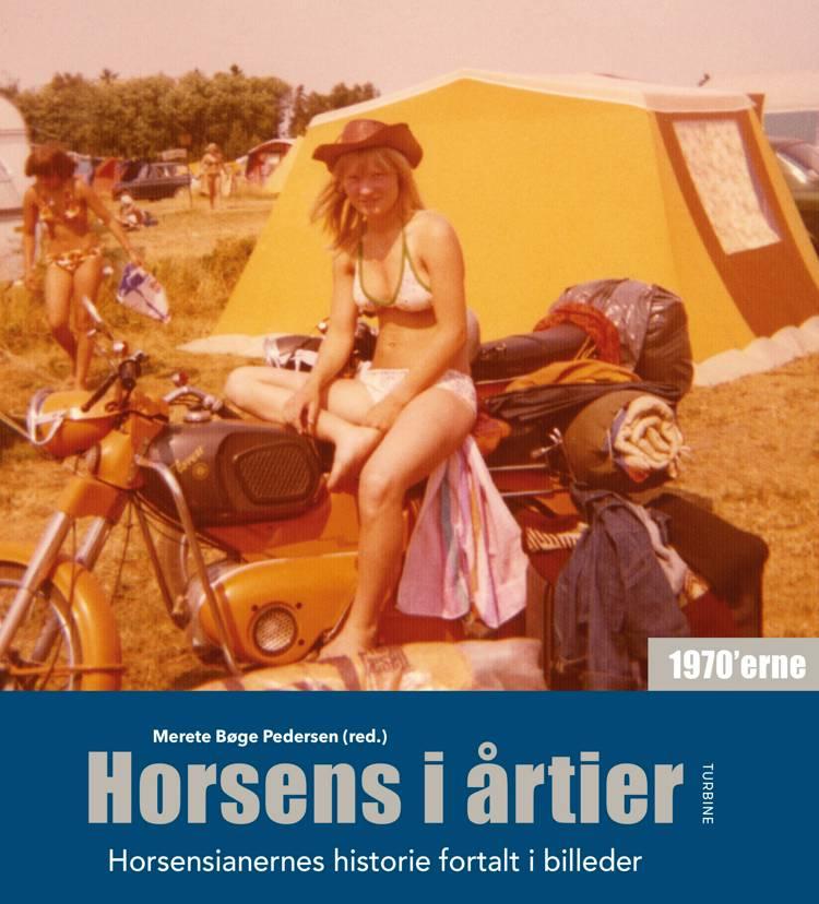 Horsens i årtier - 1970'erne af Merete Bøge Pedersen