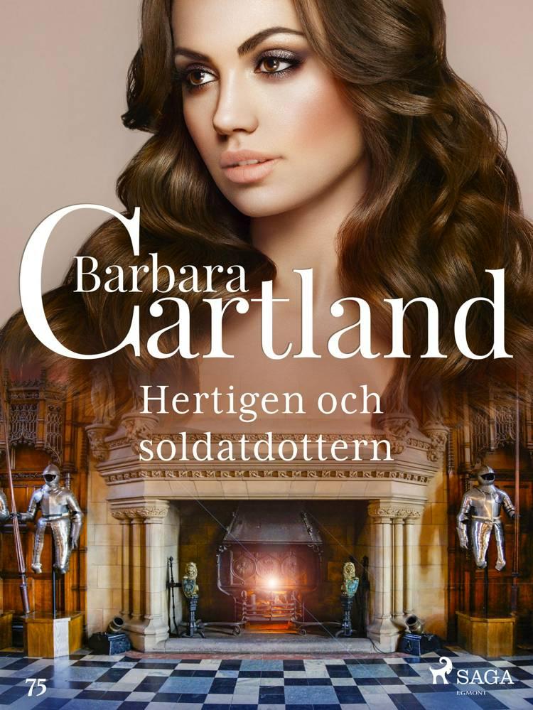 Hertigen och soldatdottern af Barbara Cartland
