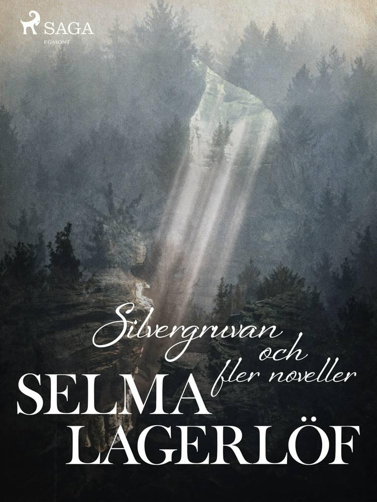 Silvergruvan och fler noveller af Selma Lagerlöf