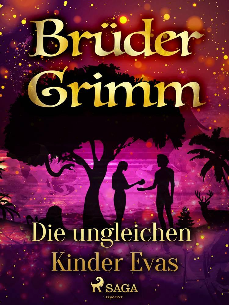 Die ungleichen Kinder Evas af Brüder Grimm