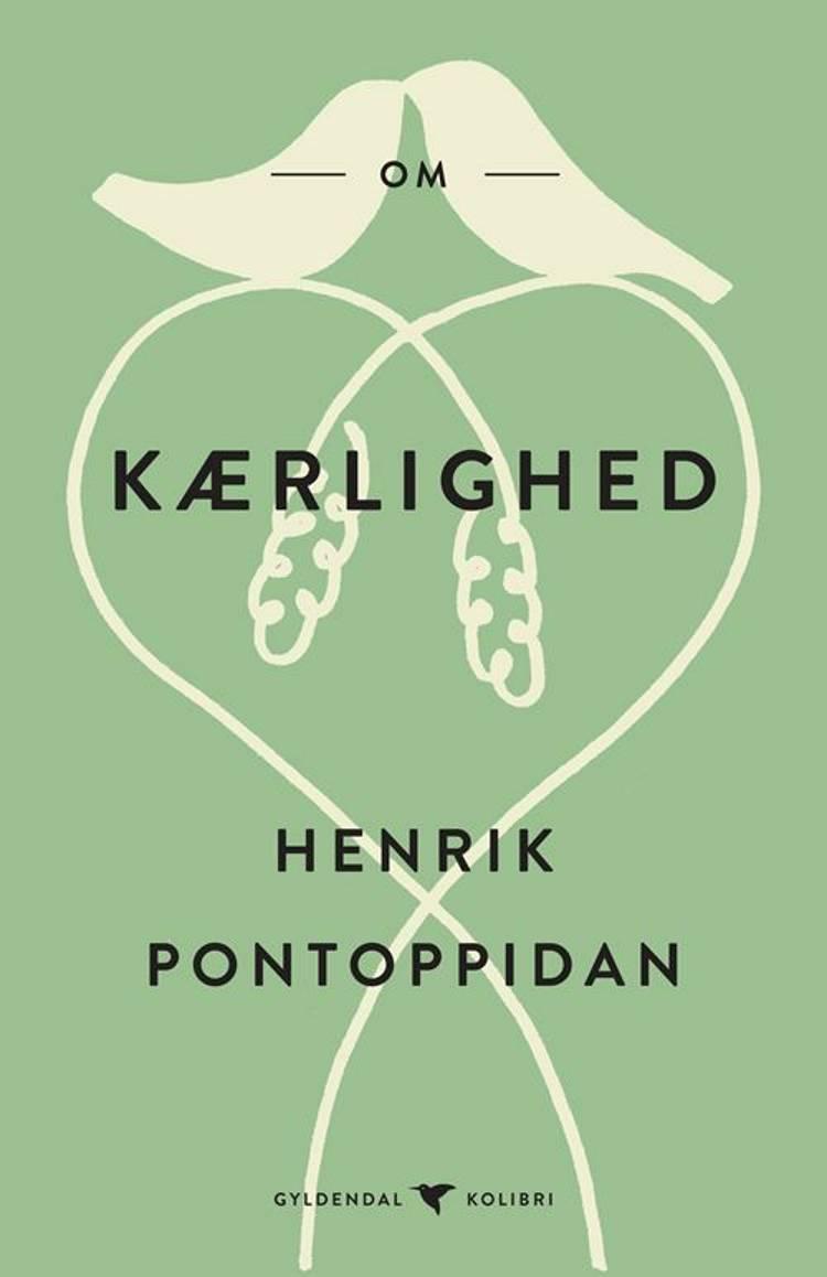 Om kærlighed af Henrik Pontoppidan