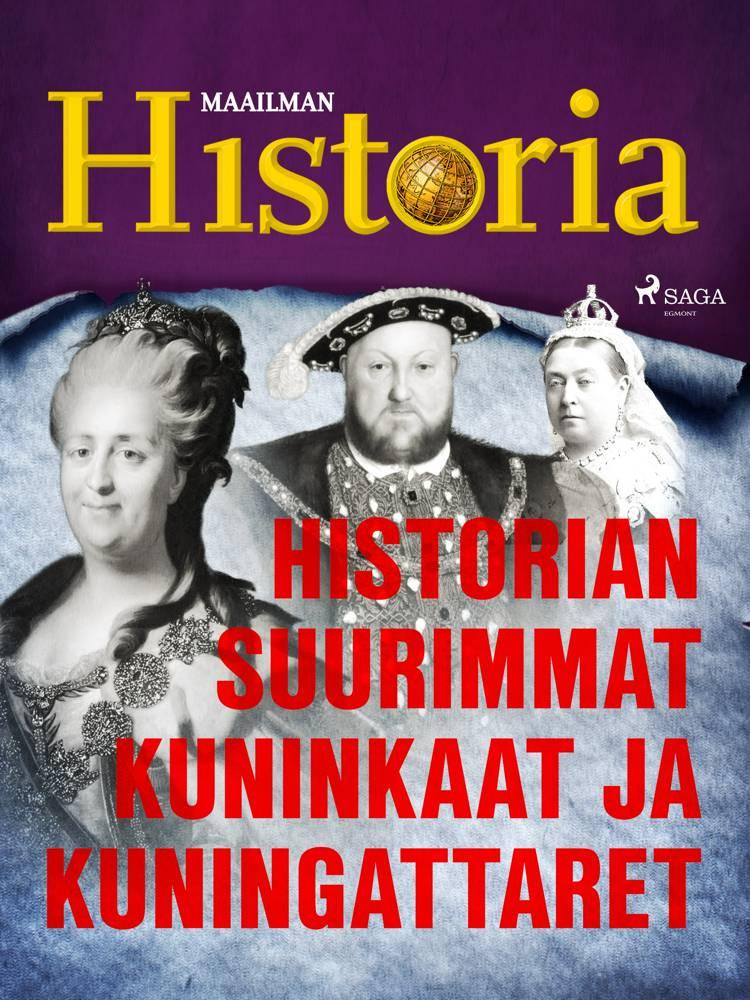 Historian suurimmat kuninkaat ja kuningattaret af Maailman Historia