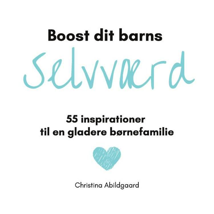 Boost dit barns selvværd af Christina Abildgaard