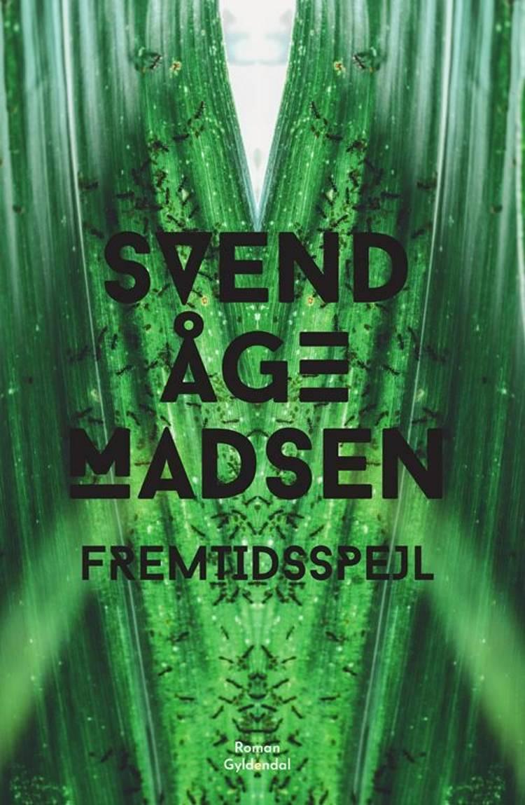Fremtidsspejl af Svend Åge Madsen
