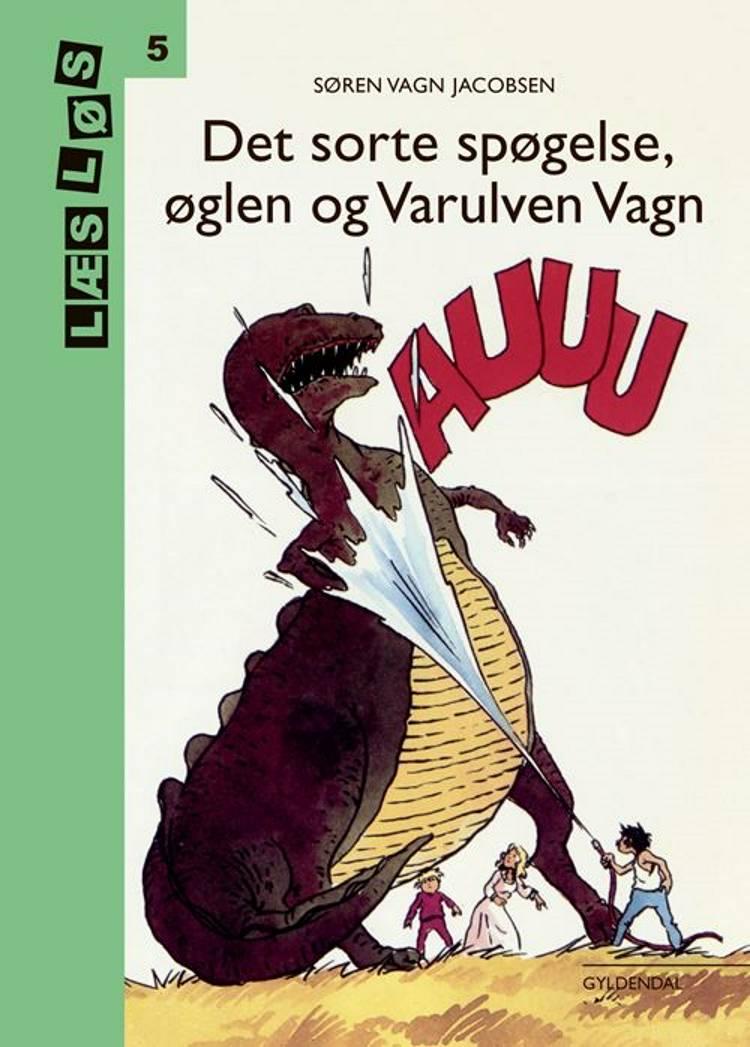 Bo-bøger. Det sorte spøgelse, øglen og varulven Vagn af Søren Vagn Jacobsen