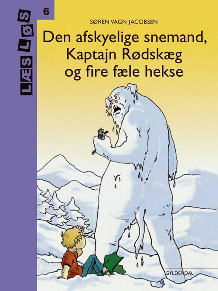Bo-bøger. Den afskyelige snemand, Kaptajn Rødskæg og fire fæle hekse af Søren Vagn Jacobsen