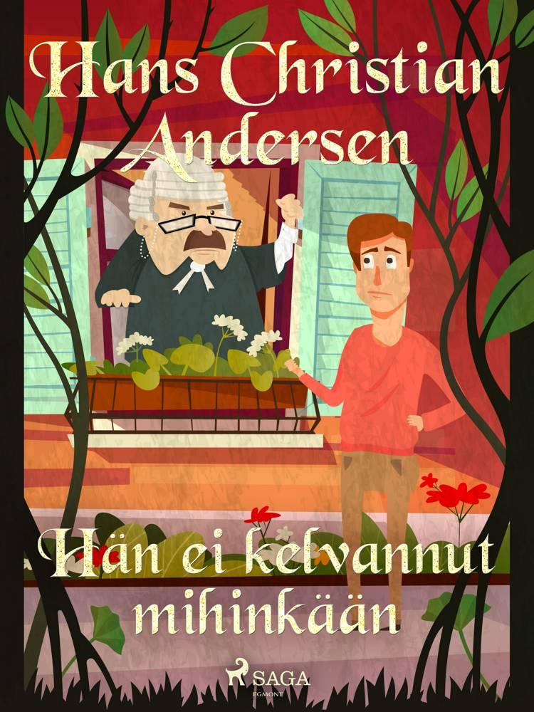 Hän ei kelvannut mihinkään af H.C. Andersen