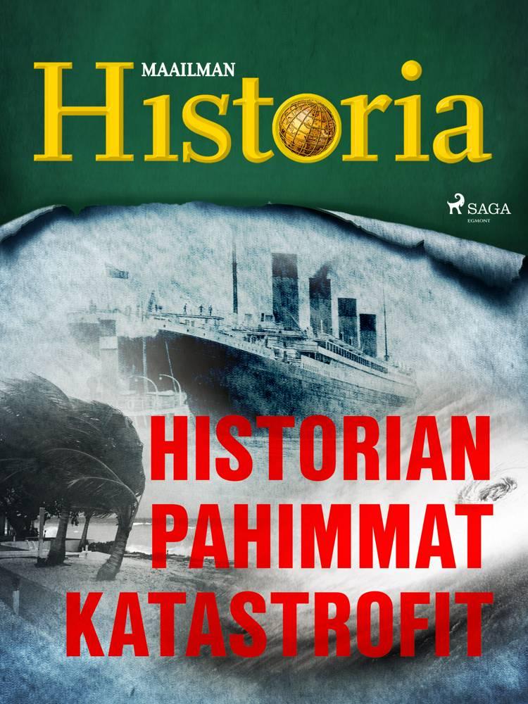 Historian pahimmat katastrofit af Maailman Historia