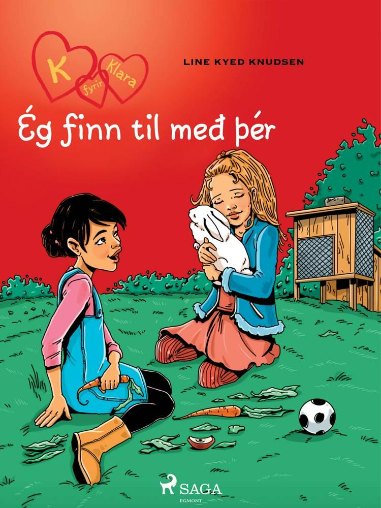 K fyrir Klara 7 - Ég finn til með þér af Line Kyed Knudsen