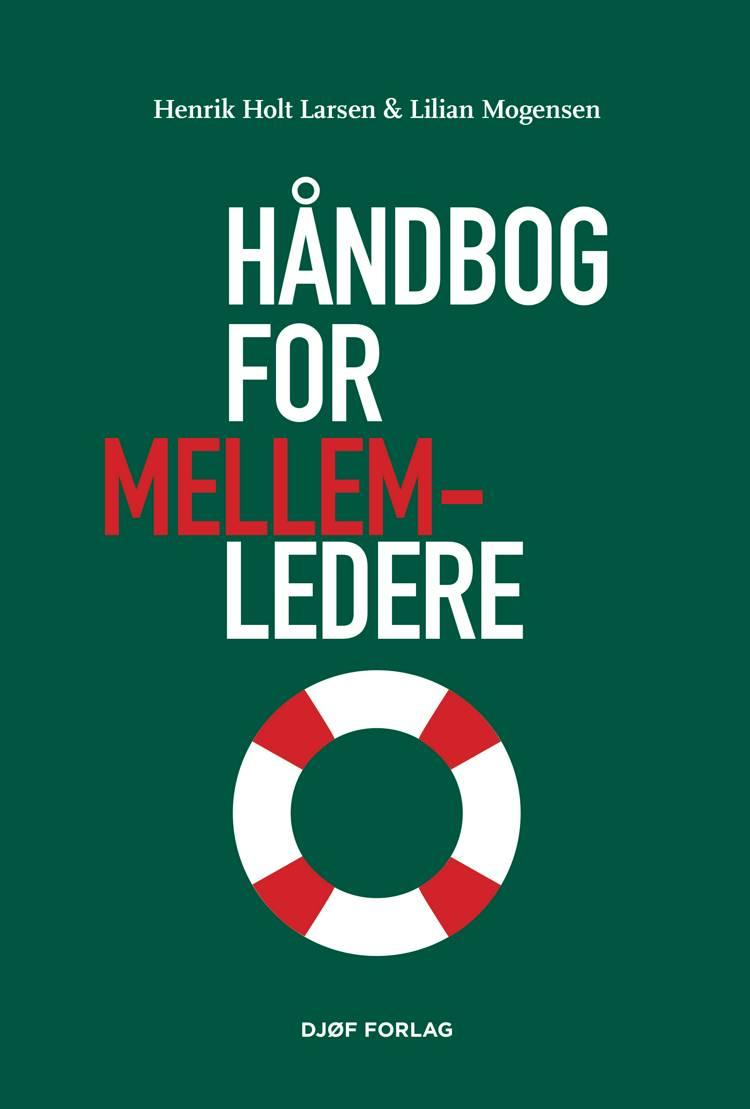Håndbog for mellemledere af Henrik Holt Larsen og Lilian Mogensen