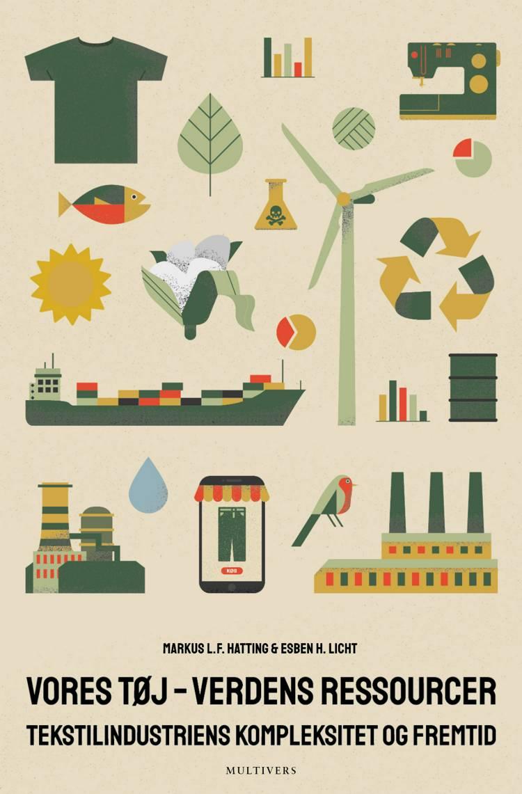 Vores tøj - verdens ressourcer af Markus Hatting og Esben H. Licht