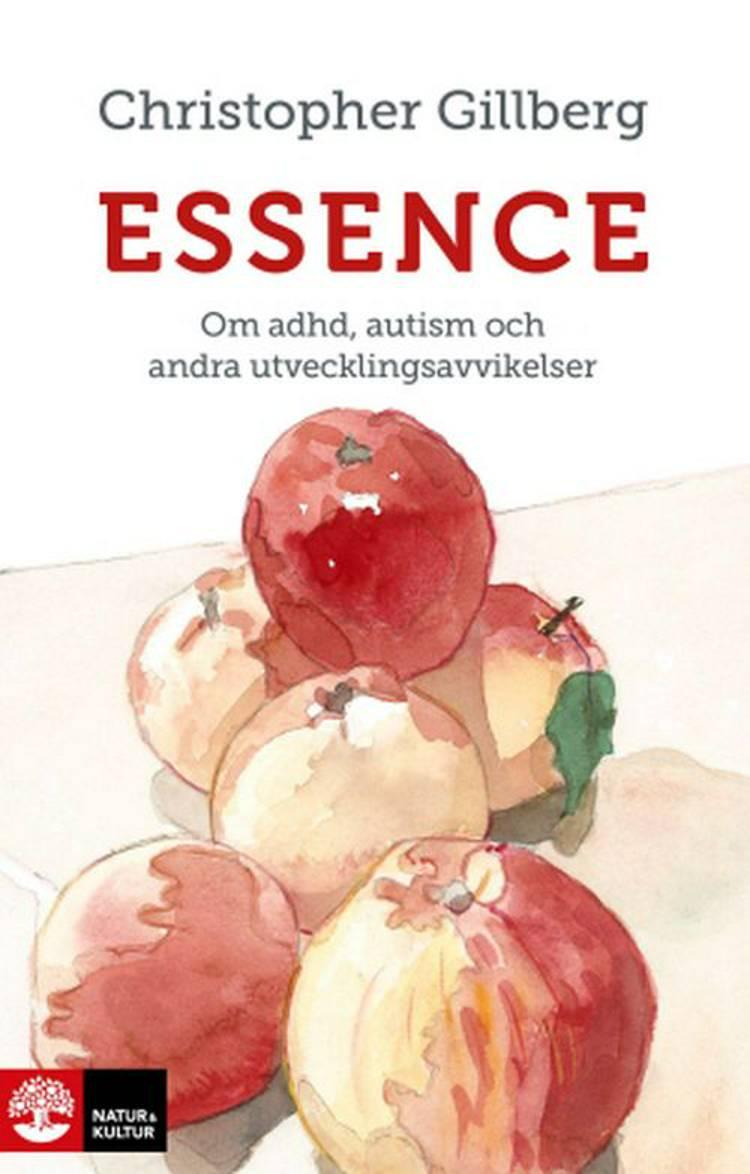 Essence : om adhd, autism och andra utvecklingsavvikelser af Christopher Gillberg