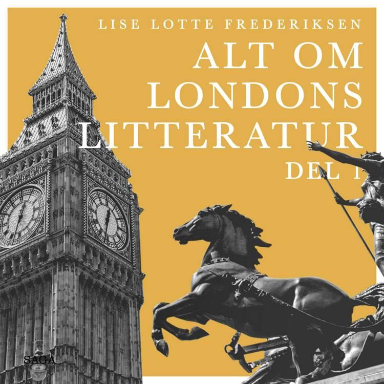 Alt om Londons litteratur - del 1 af Lise Lotte Frederiksen