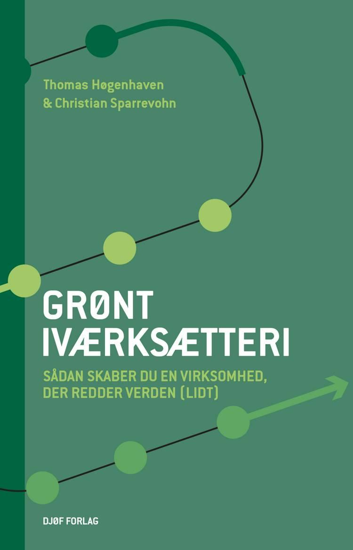 Grønt iværksætteri af Thomas Høgenhaven og Christian Løken Sparrevohn