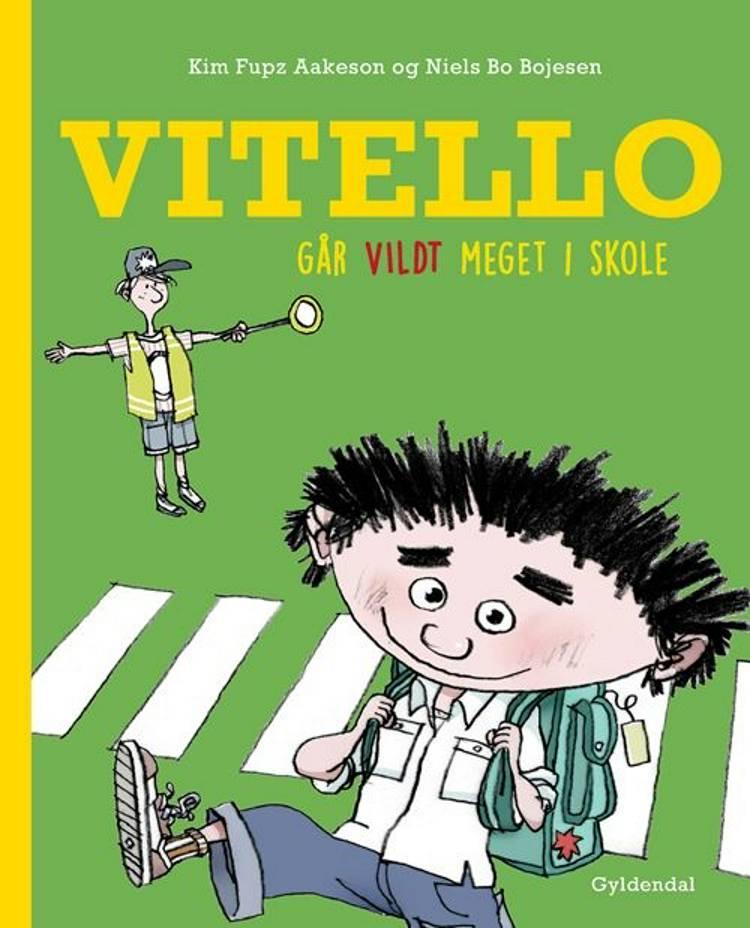 Vitello går vildt meget i skole af Kim Fupz Aakeson og Niels Bo Bojesen