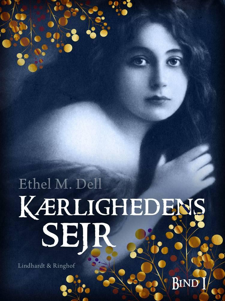 Kærlighedens sejr - bind 1 af Ethel M. Dell