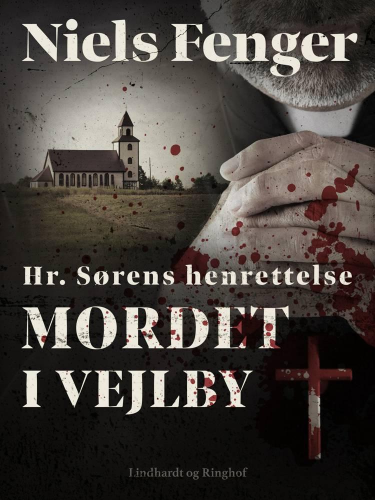 Hr. Sørens henrettelse. Mordet i Vejlby af Niels Fenger