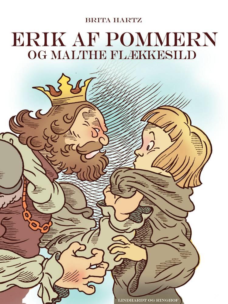 Erik af Pommern - og Malte Flækkesild af Brita Hartz